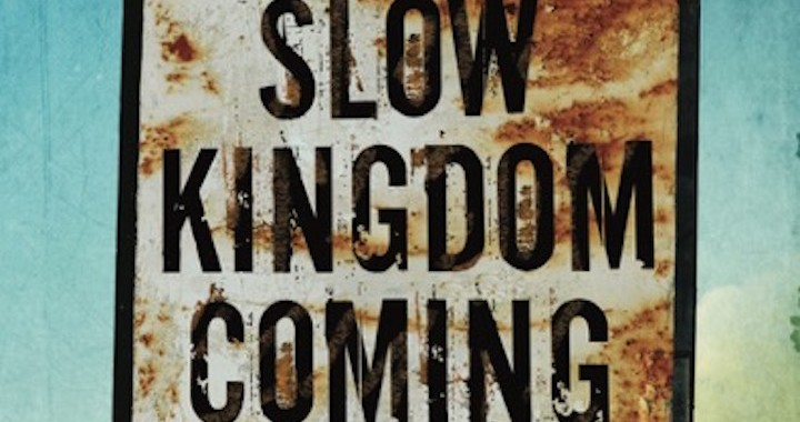 Slow-Kingdom-Coming-720x380